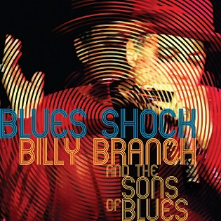 Billy Branch & The Sons of Blues «Blues Shock» 2014