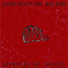 "Jason Ricci & The Bad Kind ""Approved By Snakes"" 2017"