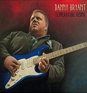 "Danny Bryant ""Temperature Rising"" 2014"