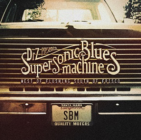 "Supersonic Blues Machine ""West of Flushing, South of Frisco"" 2016"