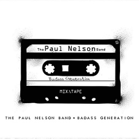 "The Paul Nelson Band  ""Badass Generation""  2016"