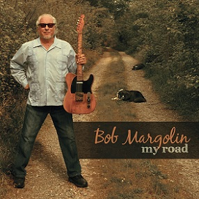Bob Margolin «My Road» 2016