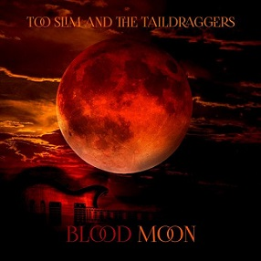 "Too Slim And The Taildraggers ""Blood Moon"" 2016"