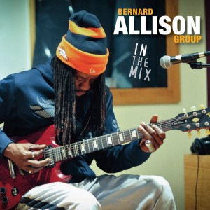 "Bernard Allison Group ""In The Mix"" 2015"