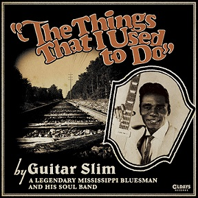 "Guitar Slim ""The Things That I Used to Do"""