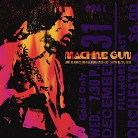 Machine Gun: Jimi Hendrix the Fillmore East First Show 12/31/69
