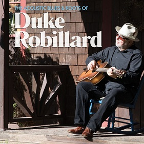 «The Acoustic Blues & Roots of Duke Robillard»  2015