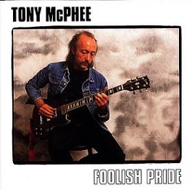 "Tony McPhee ""Foolish Pride"" 1993"