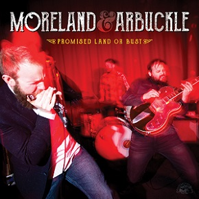 "Moreland & Arbuckle ""Promised Land Or Bust"" 2016"