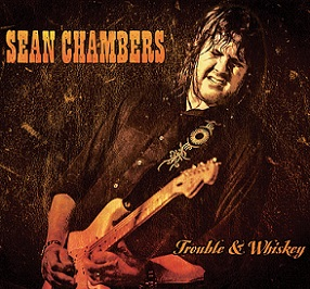"Sean Chambers ""Trouble & Whiskey"" 2017"