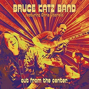 "Bruce Katz Band ""Out From The Center"" 2016"