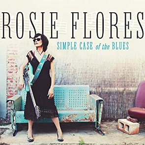 "Rosie Flores ""Simple Case of the Blues"" 2019"