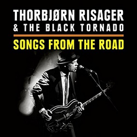 "Thorbjorn Risager & The Black Tornado ""Songs From The Road"" 2015"