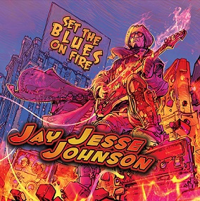 "Jay Jesse Johnson ""Set The Blues On Fire"" 2015"