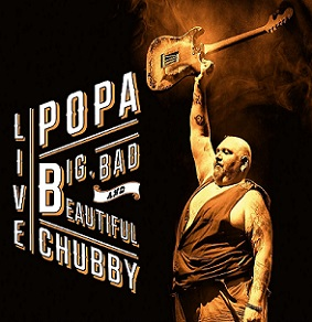 "Popa Chubby  ""Big, Bad and Beautiful"" 2015"