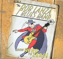 "The Bob Lanza Blues Band ""From Hero To Zero"" 2015"