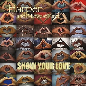 Harper And Midwest Kind «Show Your Love» 2016
