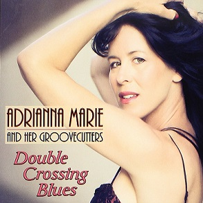 "Adrianna Marie and Her Groovecutters ""Double Crossing Blues"" 2013"