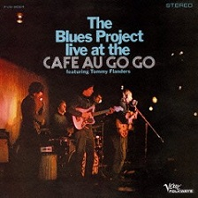 Blues Project «Live at the Cafe Au Go Go»  1966