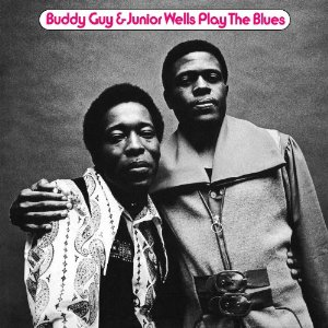«Buddy Guy & Junior Wells Play The Blues» The Deluxe Edition 2014