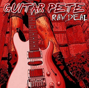 "Guitar Pete ""Raw Deal"""