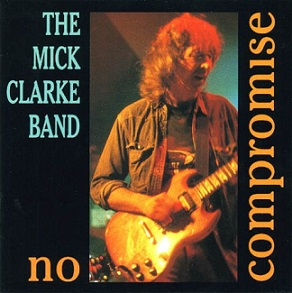Mick Clarke «No Compromise» 2015