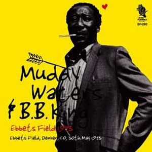 Muddy Waters «Ebbet's Field, 30 May 1973 (with BB King)»