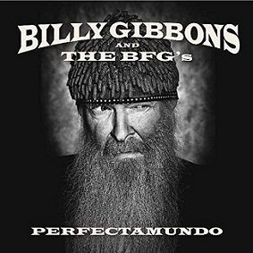 Billy Gibbons And The BFG's «Perfectamundo» 2015