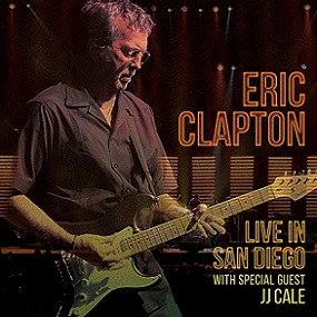 Eric Clapton «Live In San Diego with special guest JJ Cale» 2016