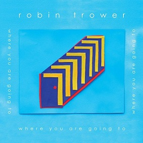 Robin Trower «Where You Are Going» 2016