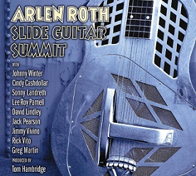Arlen Roth «Slide Guitar Summit» 2015